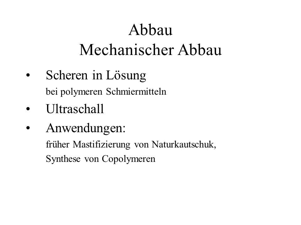 Kinetik des Abbaus Unimolekularer Abbau Statistischer Abbau Abbau schwacher Bindungen P 2 P.