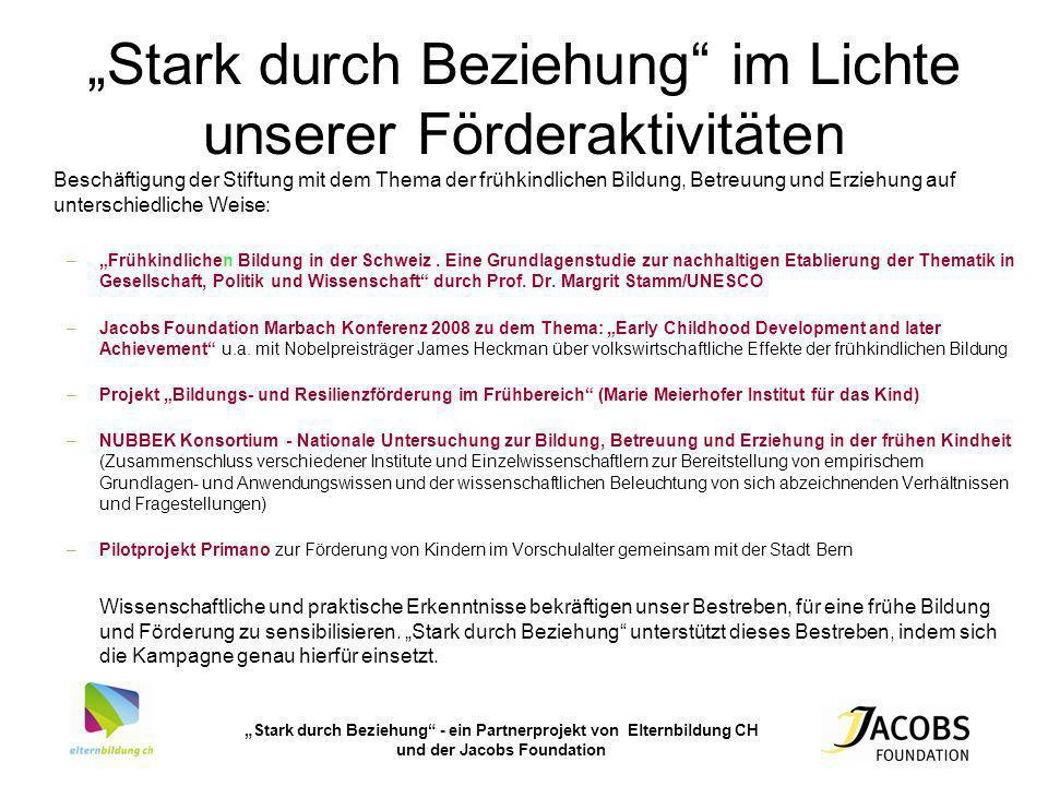 Stark durch Beziehung - ein Partnerprojekt von Elternbildung CH und der Jacobs Foundation Stark durch Beziehung im Lichte unserer Förderaktivitäten Be