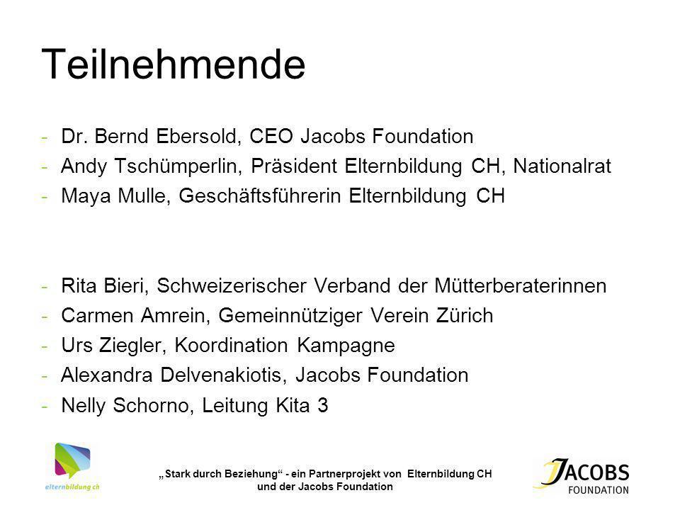 Stark durch Beziehung - ein Partnerprojekt von Elternbildung CH und der Jacobs Foundation Teilnehmende -Dr. Bernd Ebersold, CEO Jacobs Foundation -And