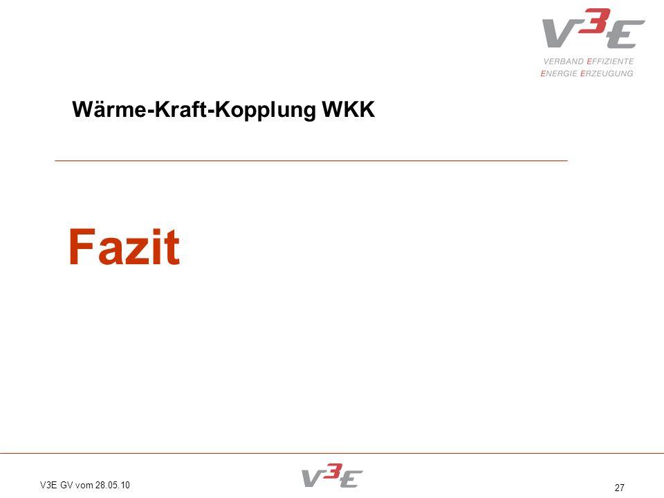 V3E GV vom 28.05.10 27 Wärme-Kraft-Kopplung WKK Fazit