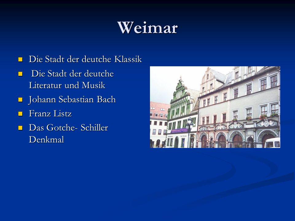 Weimar Die Stadt der deutche Klassik Die Stadt der deutche Klassik Die Stadt der deutche Literatur und Musik Die Stadt der deutche Literatur und Musik