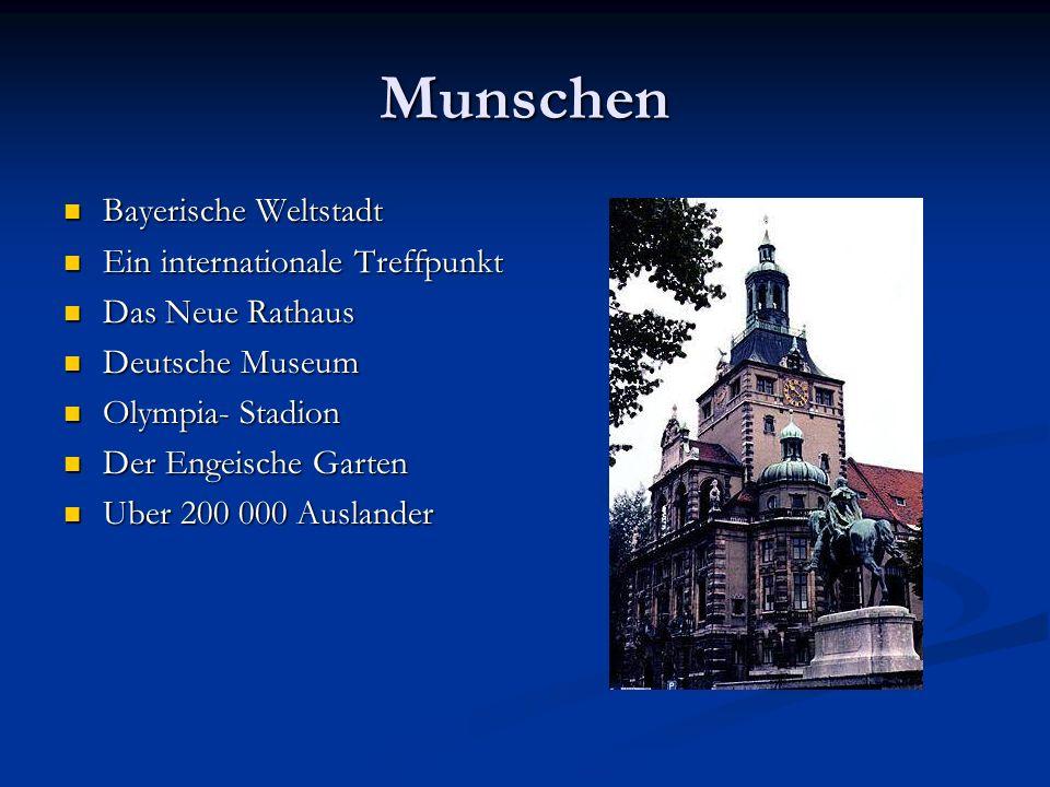 Munschen Bayerische Weltstadt Bayerische Weltstadt Ein internationale Treffpunkt Ein internationale Treffpunkt Das Neue Rathaus Das Neue Rathaus Deuts