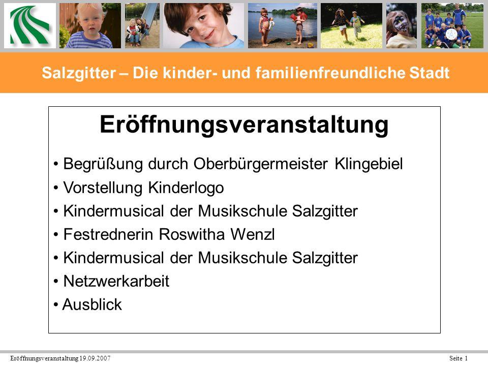 Eröffnungsveranstaltung 19.09.2007 Seite 32 Salzgitter – Die kinder- und familienfreundliche Stadt Salzgitter – die Lernstadt Ziel: Lernatmosphäre verbessern.