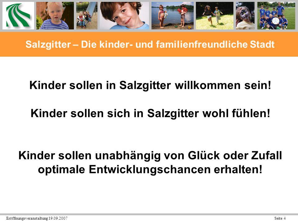 Eröffnungsveranstaltung 19.09.2007 Seite 35 Salzgitter – Die kinder- und familienfreundliche Stadt Handlungsempfehlungen der Studie: 1.