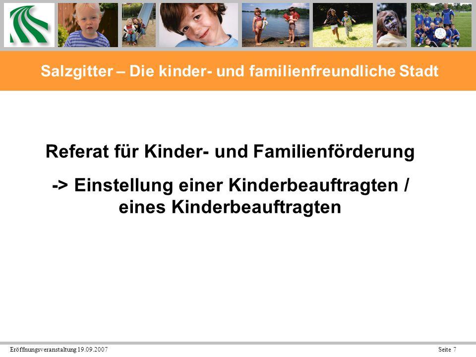 Eröffnungsveranstaltung 19.09.2007 Seite 18 Salzgitter – Die kinder- und familienfreundliche Stadt Kein Kind soll verloren gehen.