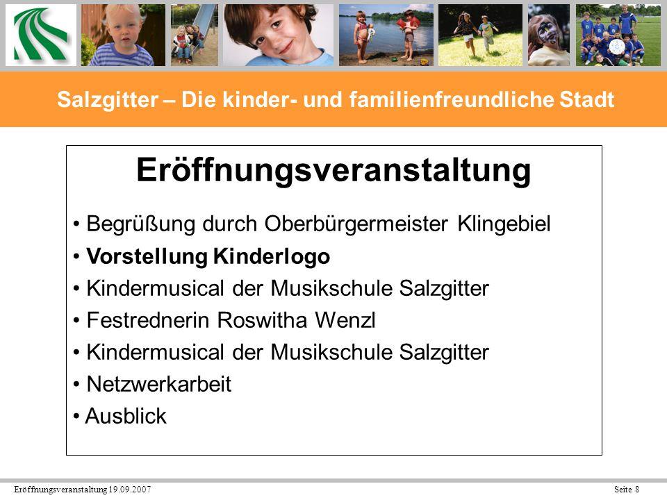 Eröffnungsveranstaltung 19.09.2007 Seite 29 Salzgitter – Die kinder- und familienfreundliche Stadt