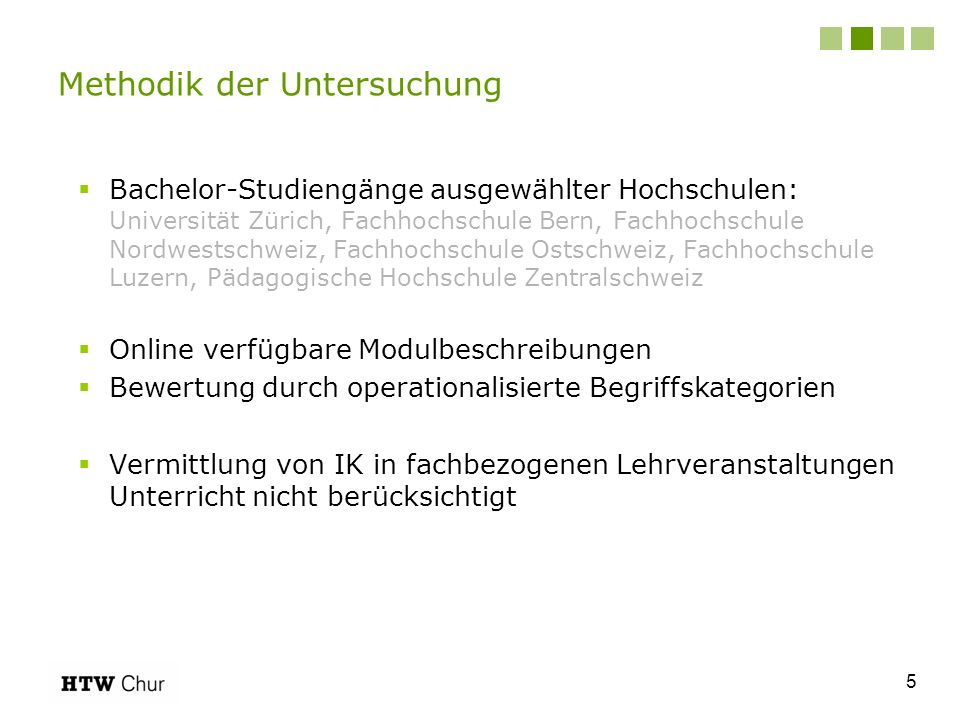 Bachelor-Studiengänge ausgewählter Hochschulen: Universität Zürich, Fachhochschule Bern, Fachhochschule Nordwestschweiz, Fachhochschule Ostschweiz, Fa