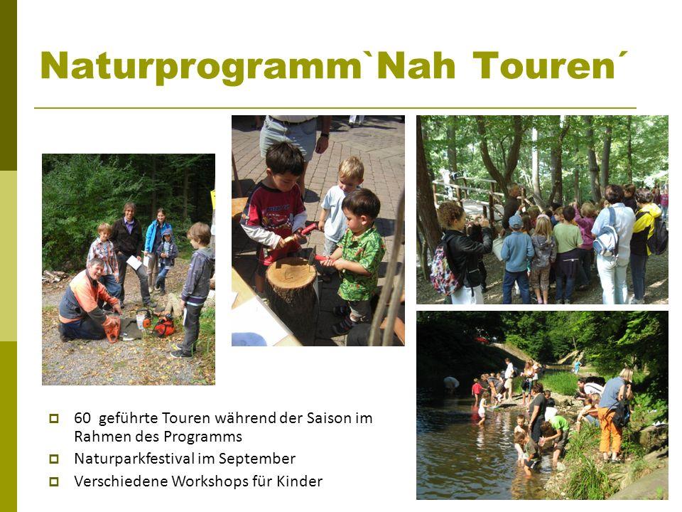 Naturprogramm`Nah Touren´ 60 geführte Touren während der Saison im Rahmen des Programms Naturparkfestival im September Verschiedene Workshops für Kind