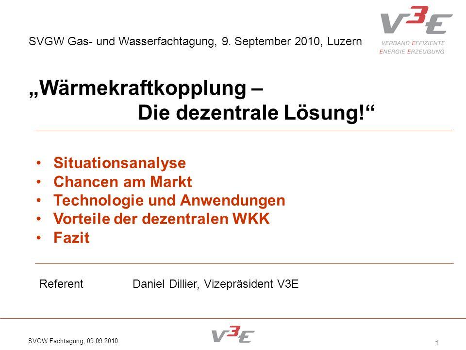 SVGW Fachtagung, 09.09.2010 1 SVGW Gas- und Wasserfachtagung, 9. September 2010, Luzern Wärmekraftkopplung – Die dezentrale Lösung! Situationsanalyse