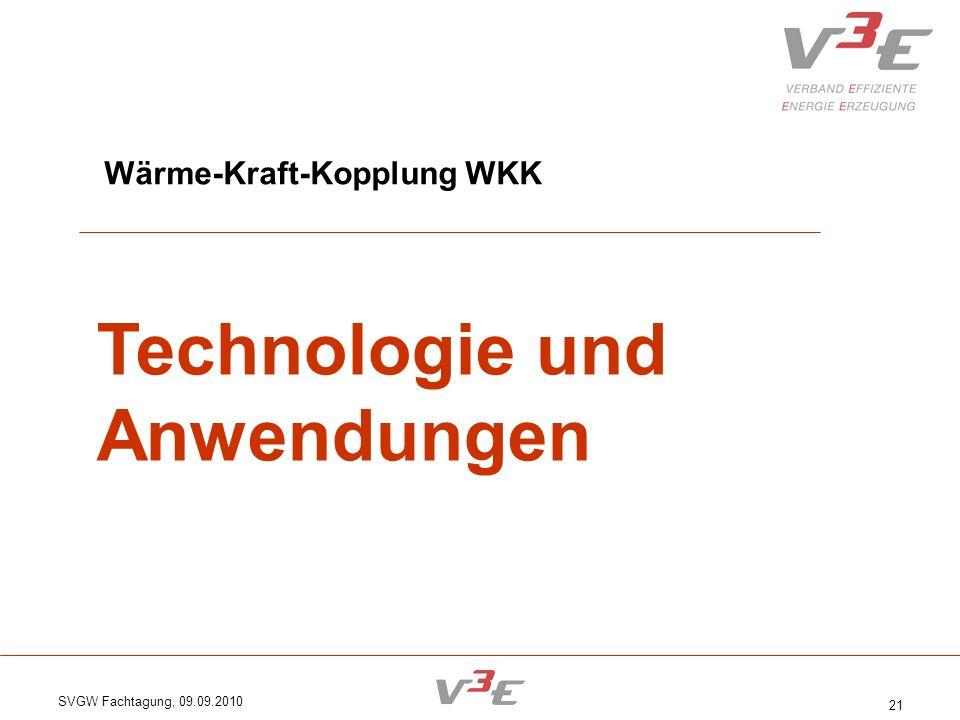 SVGW Fachtagung, 09.09.2010 21 Wärme-Kraft-Kopplung WKK Technologie und Anwendungen