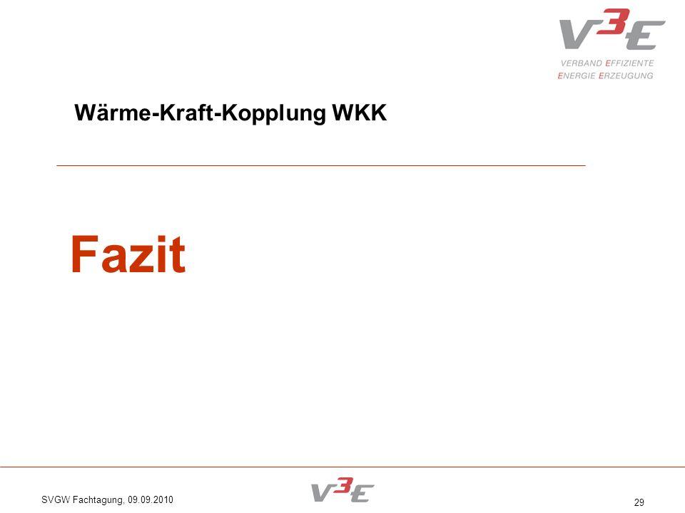 SVGW Fachtagung, 09.09.2010 29 Wärme-Kraft-Kopplung WKK Fazit