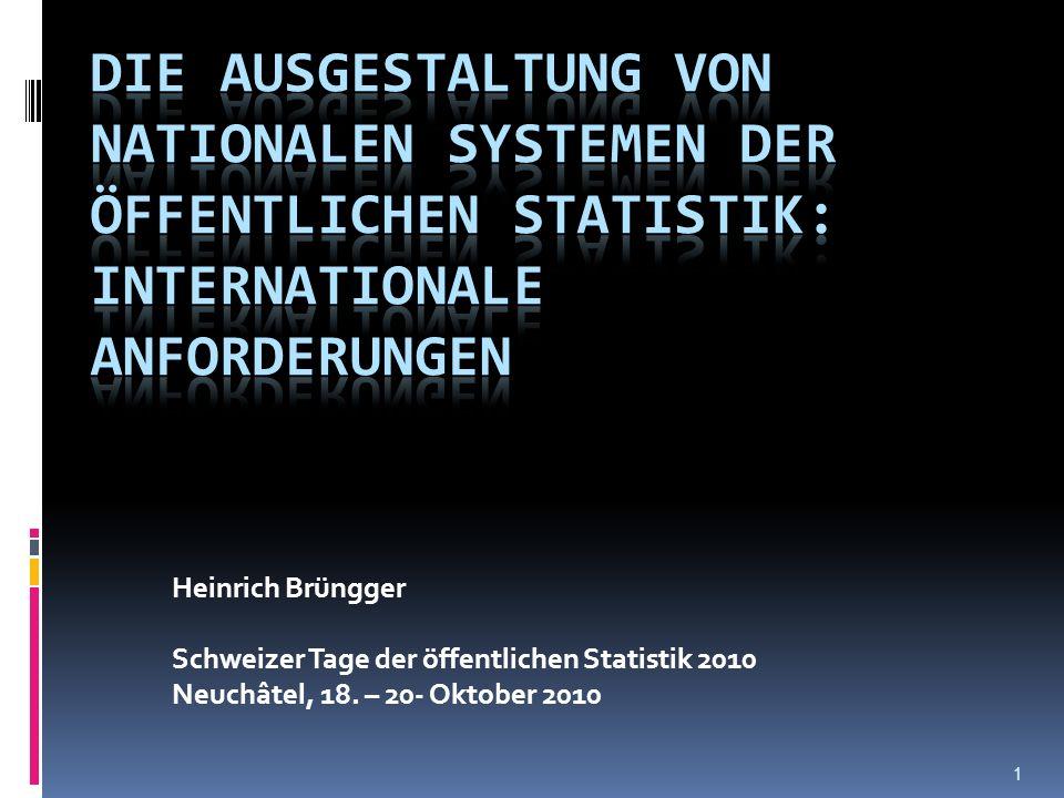 1 Heinrich Brüngger Schweizer Tage der öffentlichen Statistik 2010 Neuchâtel, 18. – 20- Oktober 2010