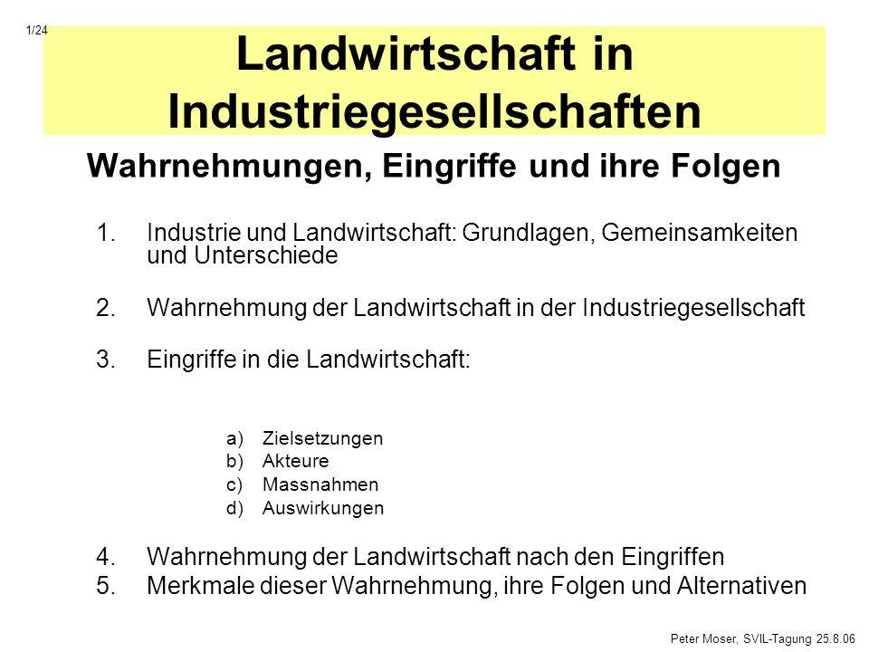 Landwirtschaft in Industriegesellschaften Wahrnehmungen, Eingriffe und ihre Folgen 1.Industrie und Landwirtschaft: Grundlagen, Gemeinsamkeiten und Unt