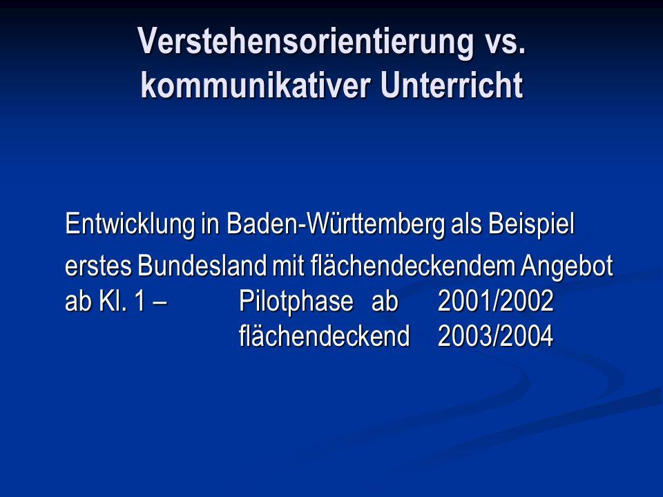 Verstehensorientierung vs. kommunikativer Unterricht Entwicklung in Baden-Württemberg als Beispiel Entwicklung in Baden-Württemberg als Beispiel erste