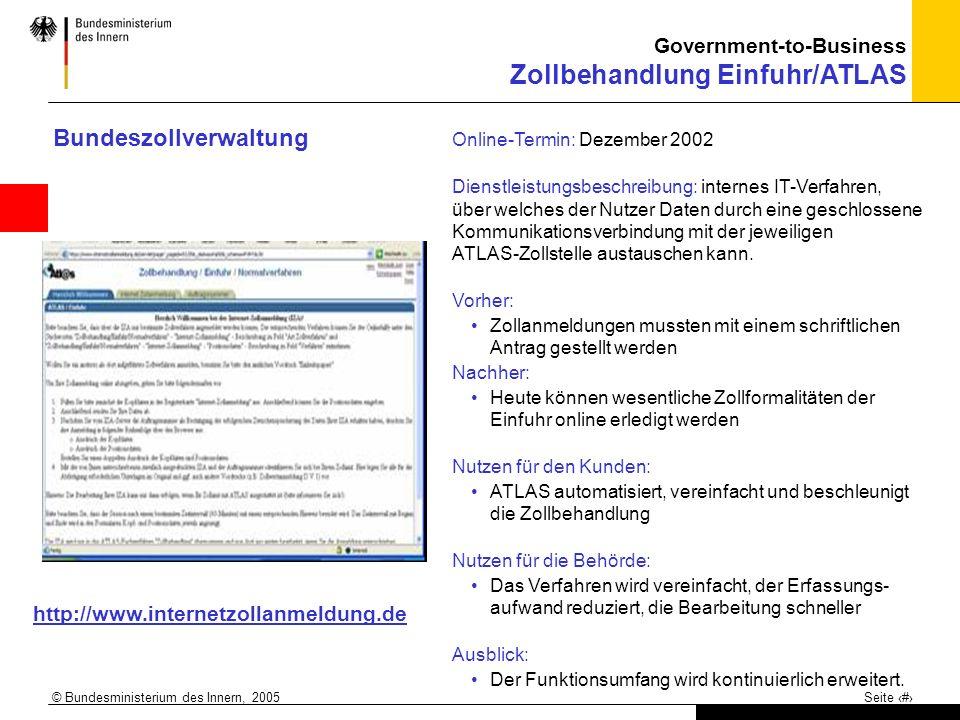 © Bundesministerium des Innern, 2005 Seite 10 Bundeszollverwaltung Online-Termin: Dezember 2002 Dienstleistungsbeschreibung: internes IT-Verfahren, üb