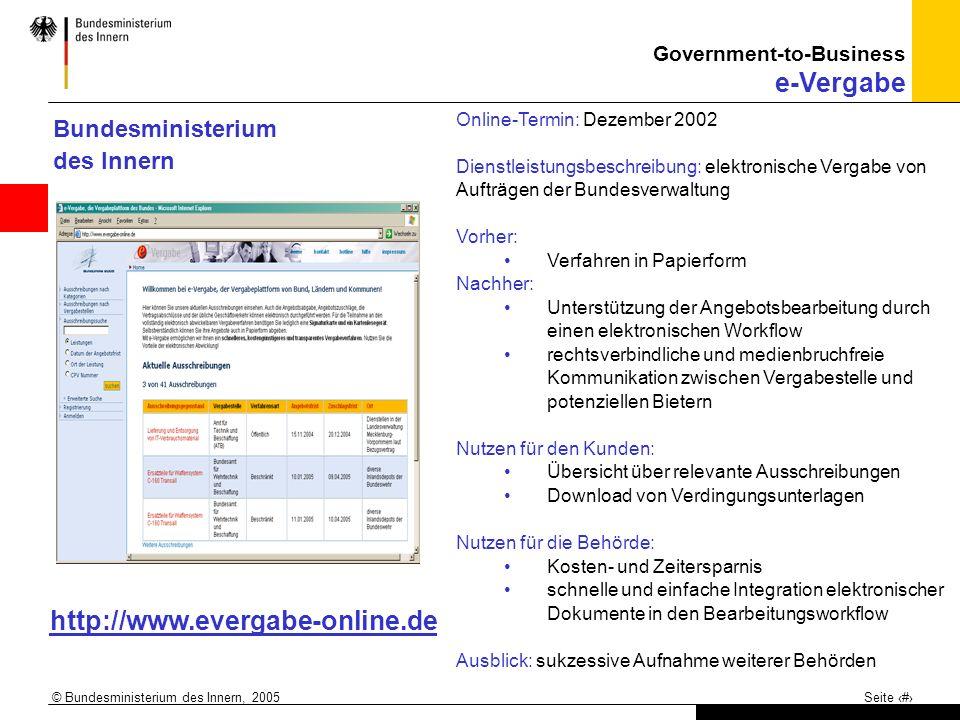 © Bundesministerium des Innern, 2005 Seite 8 Online-Termin: Dezember 2002 Dienstleistungsbeschreibung: elektronische Vergabe von Aufträgen der Bundesv