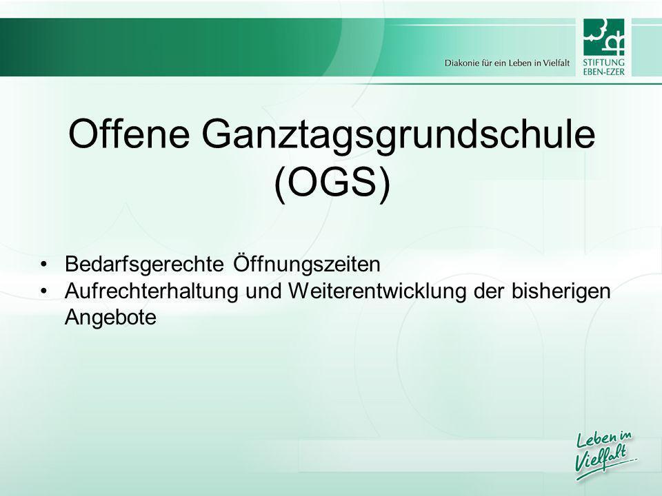 Offene Ganztagsgrundschule (OGS) Bedarfsgerechte Öffnungszeiten Aufrechterhaltung und Weiterentwicklung der bisherigen Angebote