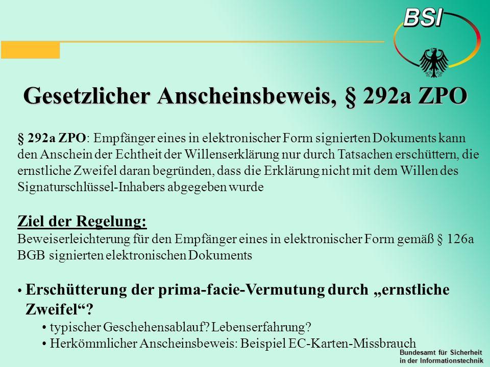 Bundesamt für Sicherheit in der Informationstechnik Gesetzlicher Anscheinsbeweis, § 292a ZPO § 292a ZPO: Empfänger eines in elektronischer Form signie