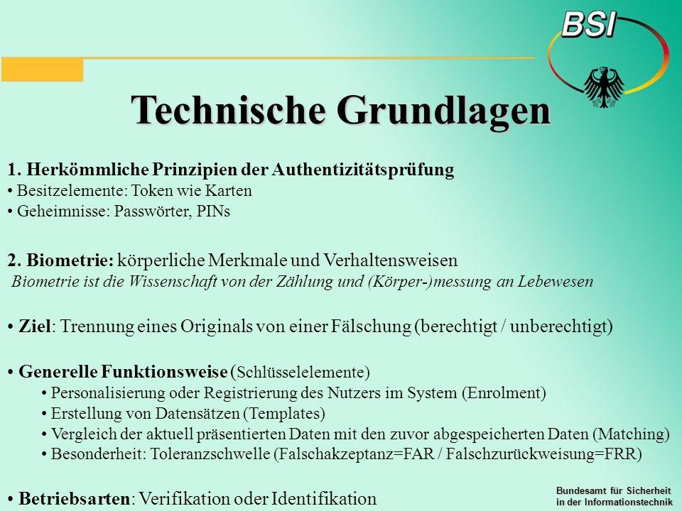 Bundesamt für Sicherheit in der Informationstechnik Technische Grundlagen 1. Herkömmliche Prinzipien der Authentizitätsprüfung Besitzelemente: Token w