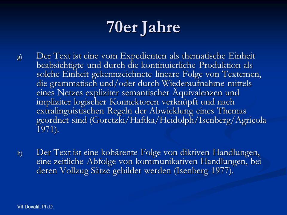 Vít Dovalil, Ph.D. 70er Jahre g) Der Text ist eine vom Expedienten als thematische Einheit beabsichtigte und durch die kontinuierliche Produktion als