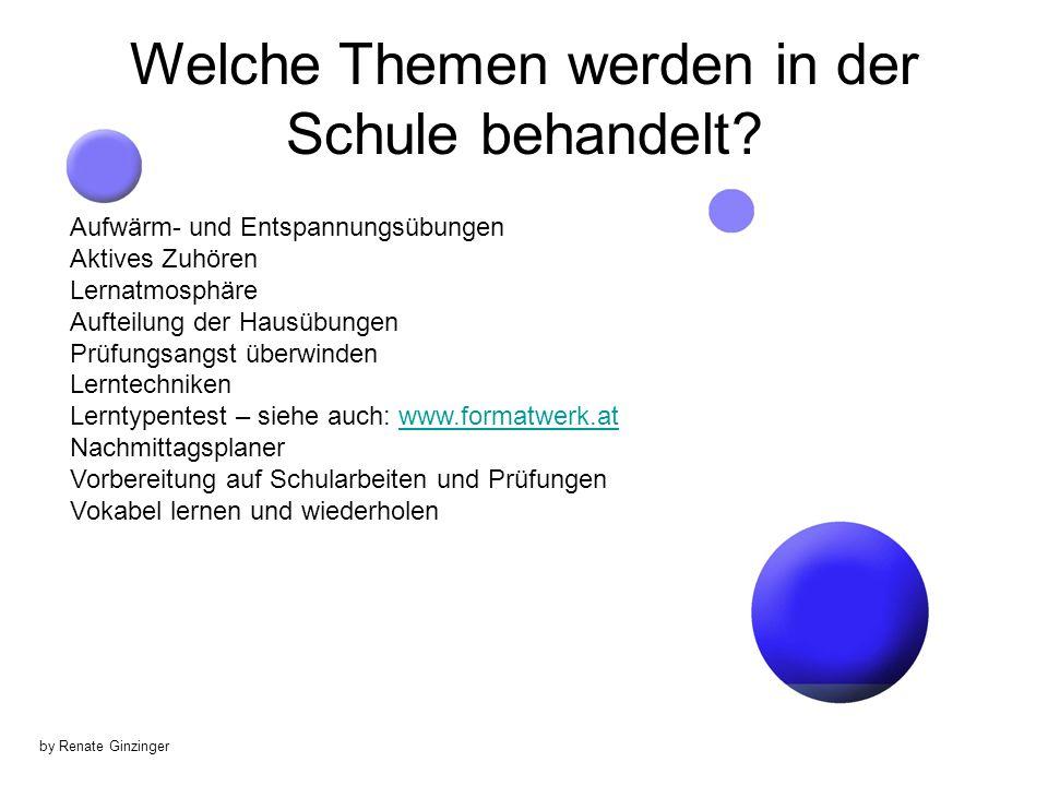 by Renate Ginzinger Welche Themen werden in der Schule behandelt.