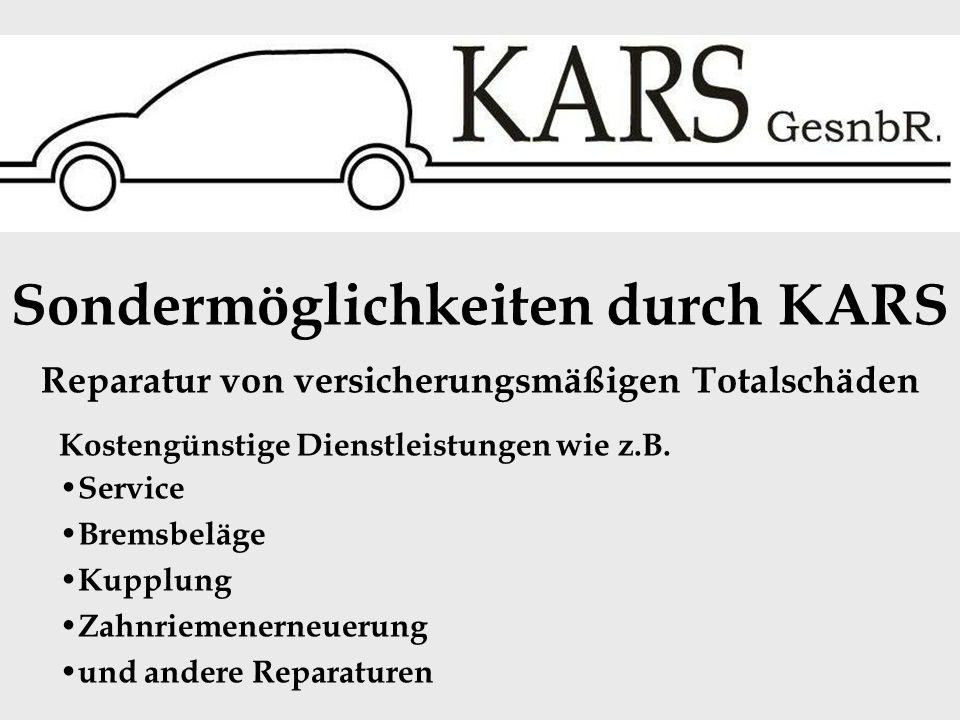 Partnerwerkstätten von KARS sind ausschließlich Vertragswerkstätten mit EU - Standard AUDI – VW – Porsche – Skoda – Fiat – Alfa – Lancia - Renault – Ford – Opel –Mercedes – BMW und viele andere Marken wie zum Beispiel