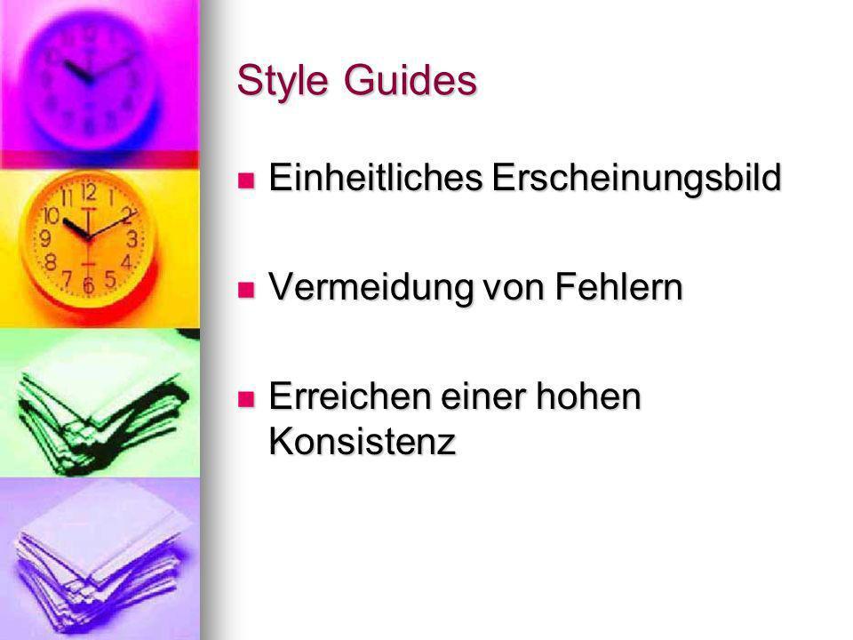 Typische Style Guides Grundlagen: Einsatz von Dokumenten und Werkzeugen Grundlagen: Einsatz von Dokumenten und Werkzeugen Interaktionselemente: Welche Elemente sollen wofür verwendet werden.