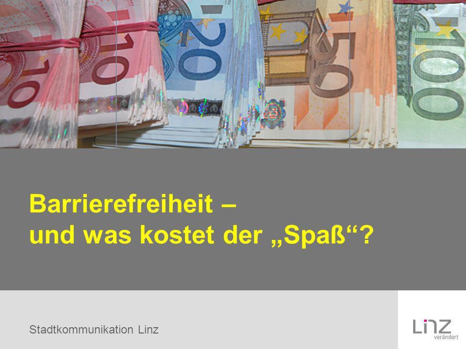 Stadtkommunikation Linz Barrierefreiheit – und was kostet der Spaß?
