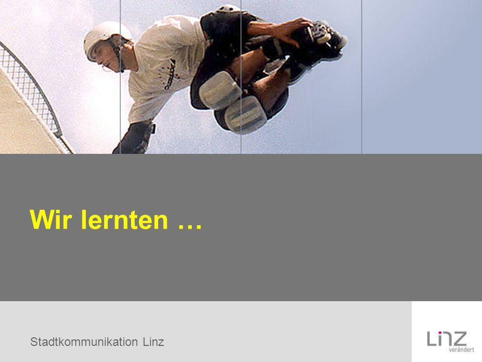 Stadtkommunikation Linz Wir lernten …