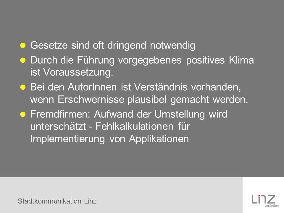 Stadtkommunikation Linz Gesetze sind oft dringend notwendig Durch die Führung vorgegebenes positives Klima ist Voraussetzung. Bei den AutorInnen ist V