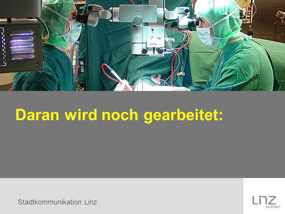 Stadtkommunikation Linz Daran wird noch gearbeitet: