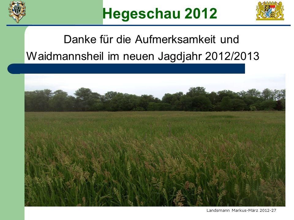 Hegeschau 2012 Danke für die Aufmerksamkeit und Waidmannsheil im neuen Jagdjahr 2012/2013 Landsmann Markus-März 2012-27