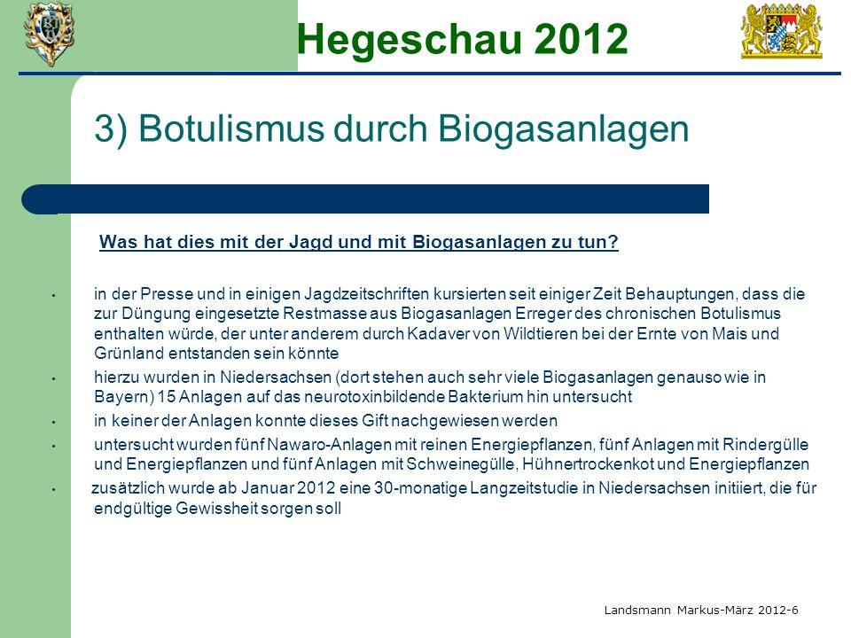 Hegeschau 2012 3) Botulismus durch Biogasanlagen Was hat dies mit der Jagd und mit Biogasanlagen zu tun? in der Presse und in einigen Jagdzeitschrifte