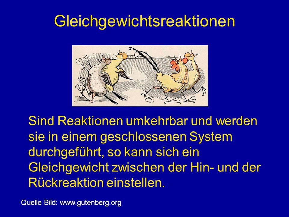 Gleichgewichtsreaktionen Sind Reaktionen umkehrbar und werden sie in einem geschlossenen System durchgeführt, so kann sich ein Gleichgewicht zwischen