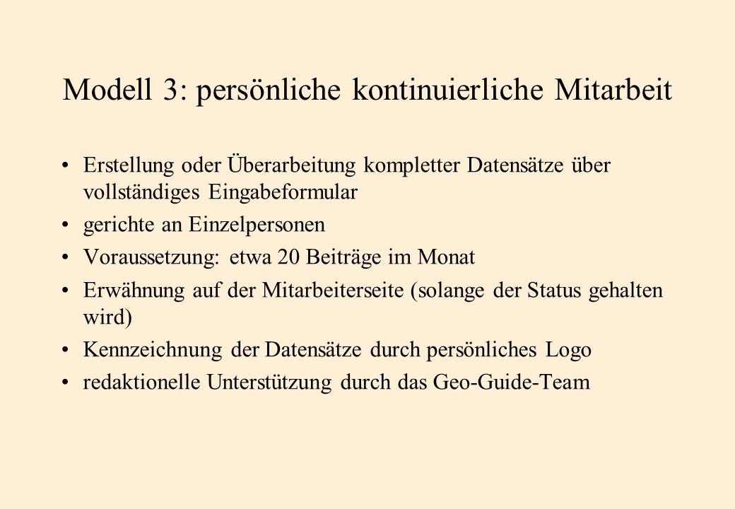 Modell 3: persönliche kontinuierliche Mitarbeit Erstellung oder Überarbeitung kompletter Datensätze über vollständiges Eingabeformular gerichte an Ein