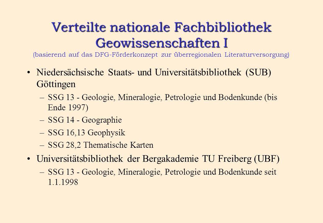 Verteilte nationale Fachbibliothek Geowissenschaften I Verteilte nationale Fachbibliothek Geowissenschaften I (basierend auf das DFG-Förderkonzept zur