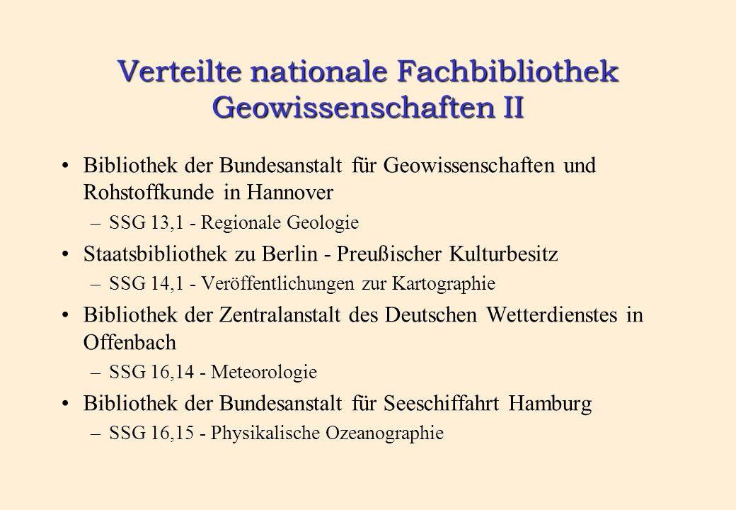 Verteilte nationale Fachbibliothek Geowissenschaften III TIB/UB Hannover –SSG 17,3 Geodäsie und Vermessungswesen –SSG 19 Ingenieurwissenschaften.