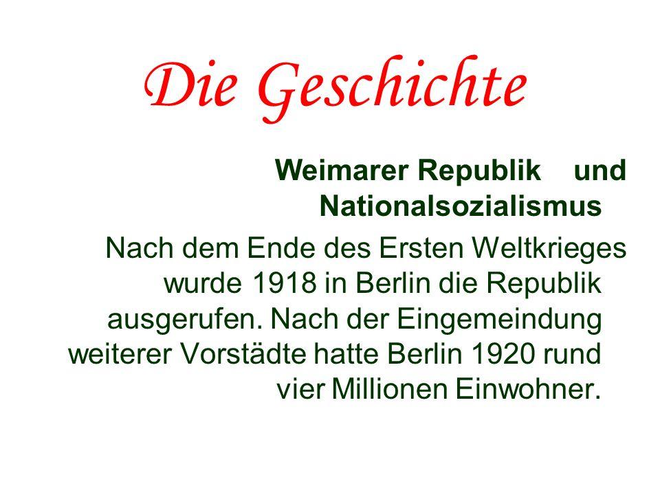 Die Geschichte Weimarer Republik und Nationalsozialismus Nach dem Ende des Ersten Weltkrieges wurde 1918 in Berlin die Republik ausgerufen. Nach der E
