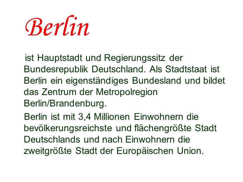 Berlin ist Hauptstadt und Regierungssitz der Bundesrepublik Deutschland. Als Stadtstaat ist Berlin ein eigenständiges Bundesland und bildet das Zentru