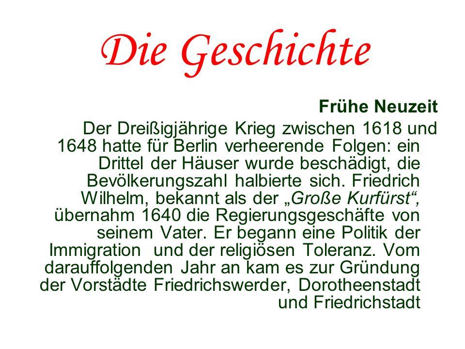 Die Geschichte Frühe Neuzeit Der Dreißigjährige Krieg zwischen 1618 und 1648 hatte für Berlin verheerende Folgen: ein Drittel der Häuser wurde beschäd