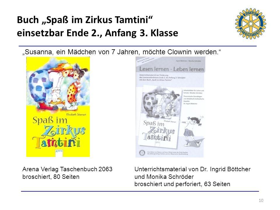 Buch Spaß im Zirkus Tamtini einsetzbar Ende 2., Anfang 3. Klasse 10 Susanna, ein Mädchen von 7 Jahren, möchte Clownin werden. Arena Verlag Taschenbuch