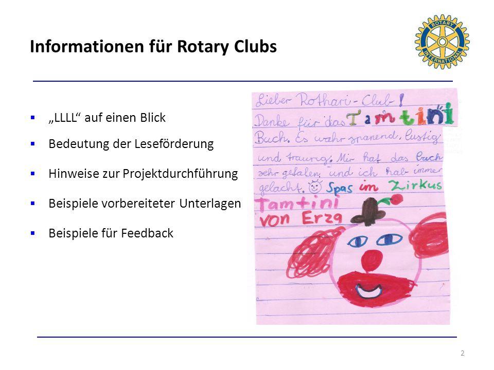 LLLL auf einen Blick: Leseförderung von Grundschülern durch bewährte Buchspende 3 Rotary Clubs fördern das Leseverständnis von Grundschülern der 1.