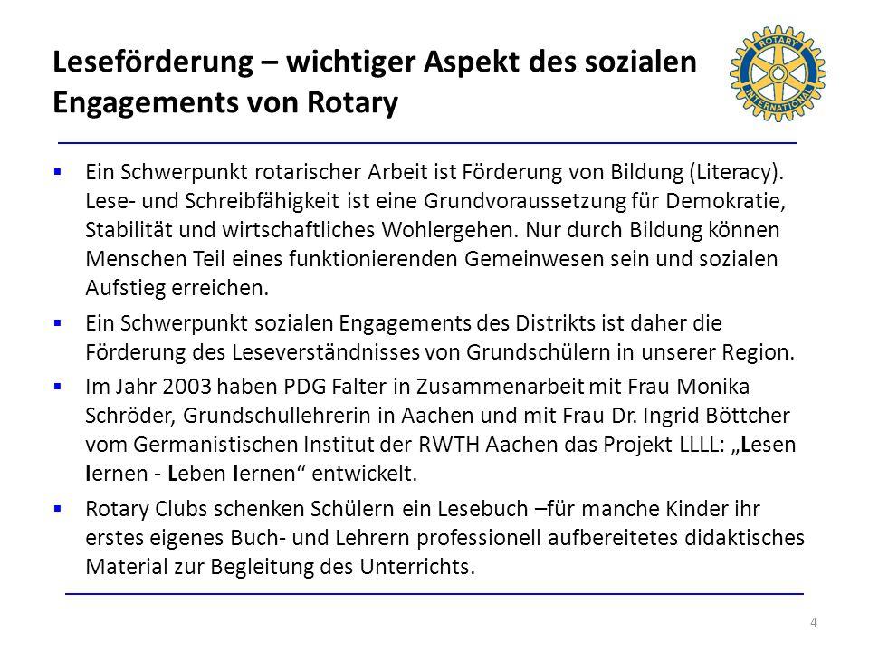 Das Ziel von Rotary ist nicht das Verschenken von Büchern, sondern einen Beitrag zur Verbesserung der Lesekompetenz der Kinder zu leisten.