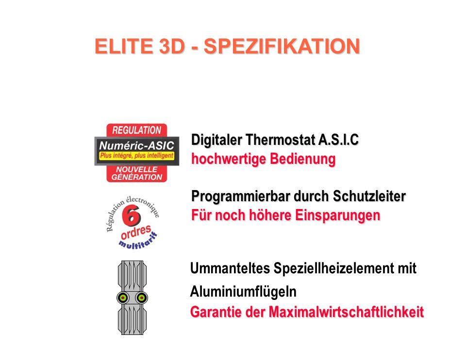 ELITE 3D ELITE 3D Programmierbare elektronische Konvektoren 2 Reihen: Horizontale Ausführung Sockelausführung Steuereinheit an der Oberseite des Körpers angebracht 1 Farbe weiß (RAL 9016) Programmierbar durch wählbares Ecobox 2