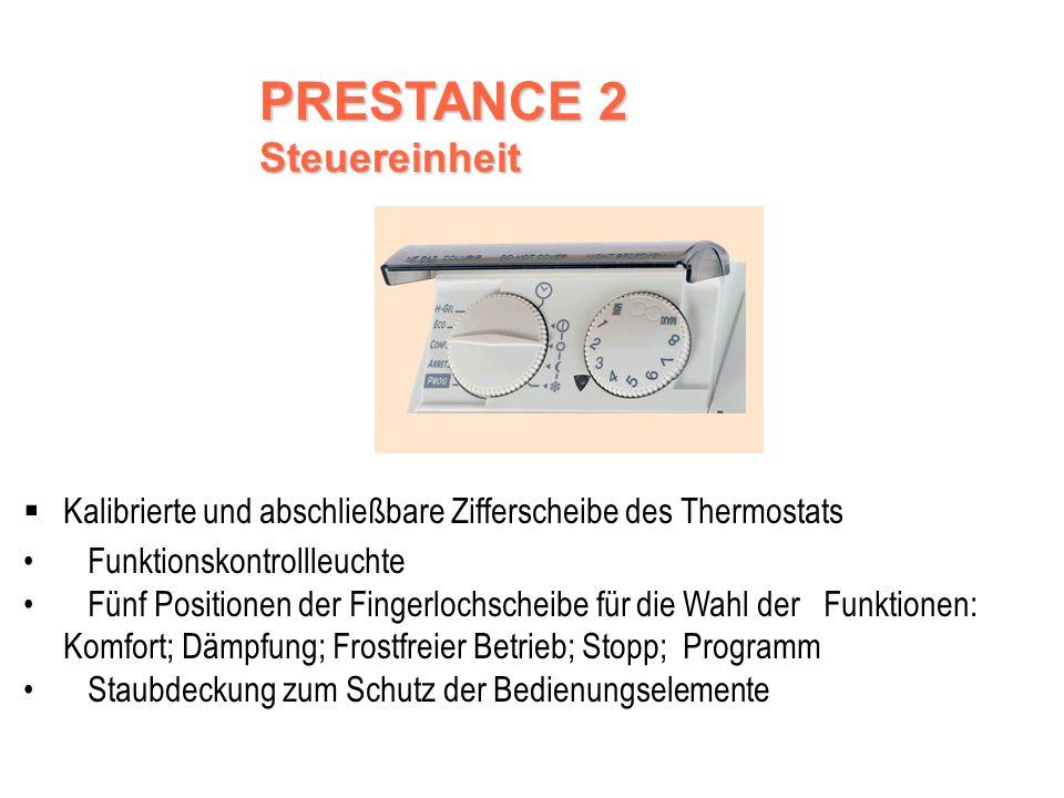 PRESTANCE 2 SPEZIFIKATION Digitaler Thermostat A.S.I.C hochwertige Bedienung Programmierbar durch Schutzleiter Für noch höhere Einsparungen Vollaluminium-Strahlelemente AIRALU Garantie des geräuschlosen Laufes