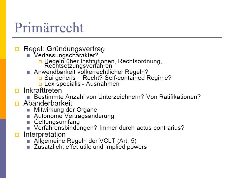 Primärrecht Regel: Gründungsvertrag Verfassungscharakter.