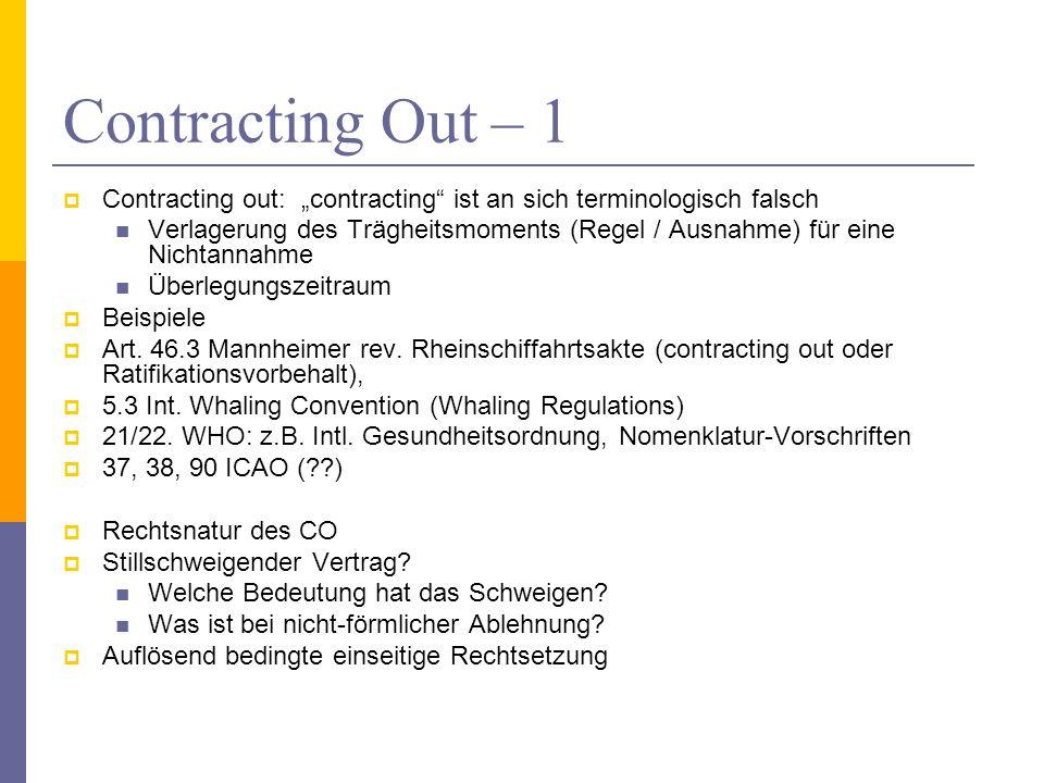 Contracting Out – 1 Contracting out: contracting ist an sich terminologisch falsch Verlagerung des Trägheitsmoments (Regel / Ausnahme) für eine Nichta