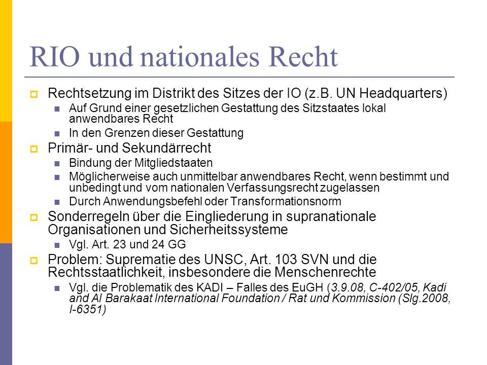 RIO und nationales Recht Rechtsetzung im Distrikt des Sitzes der IO (z.B.