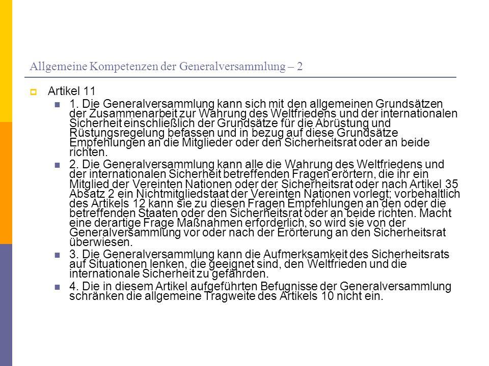 Allgemeine Kompetenzen der Generalversammlung – 2 Artikel 11 1. Die Generalversammlung kann sich mit den allgemeinen Grundsätzen der Zusammenarbeit zu