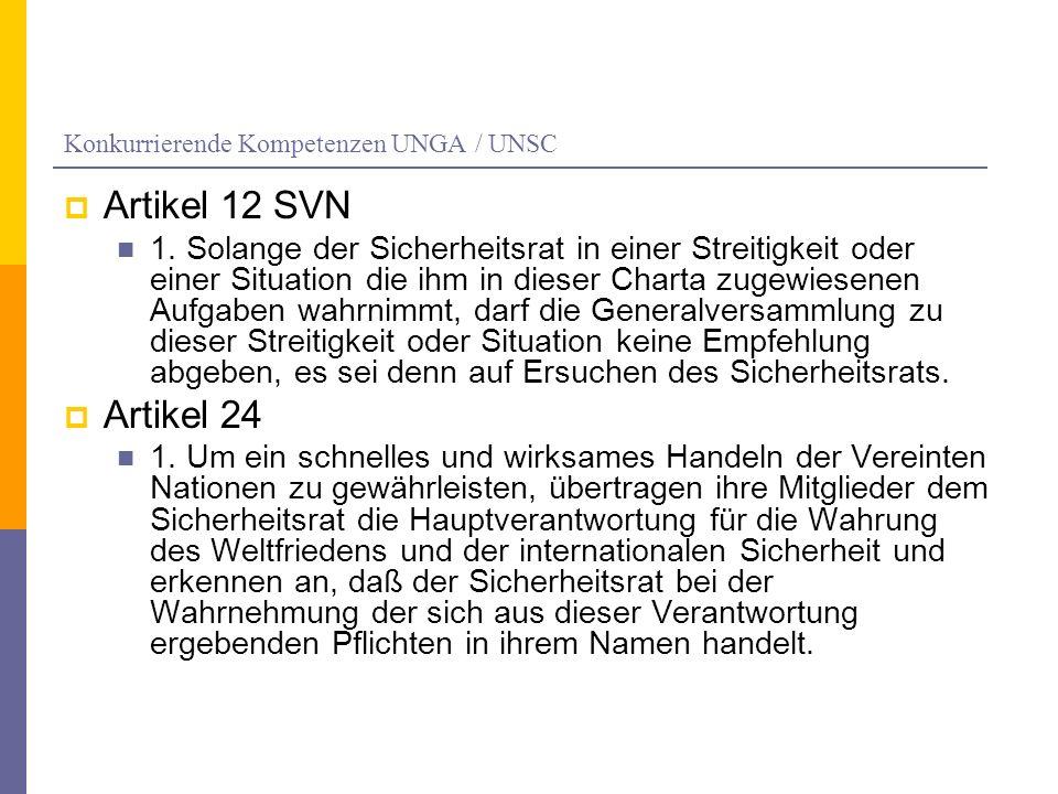 Konkurrierende Kompetenzen UNGA / UNSC Artikel 12 SVN 1.